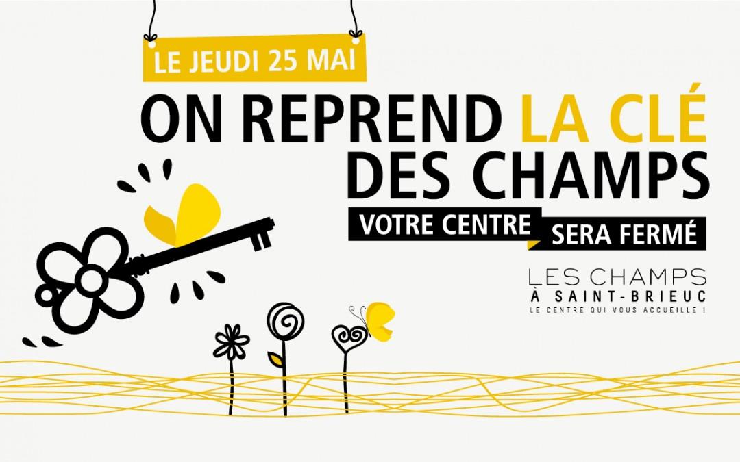 25 mai – Fermeture des Champs